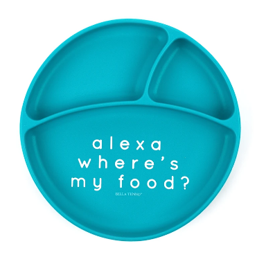 """Blue divided plate with the words """"Alexa where's my food?"""""""